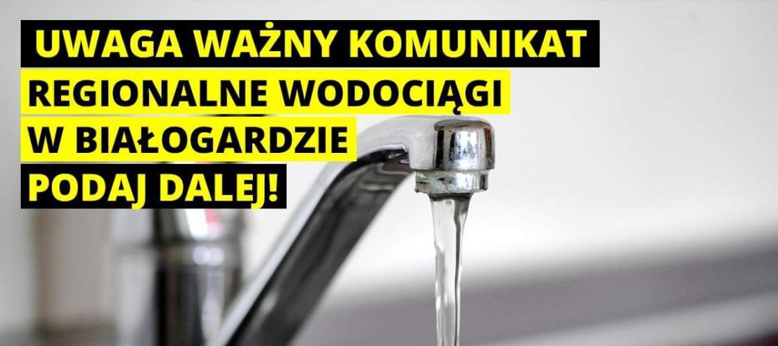 Regionalne Wodociągi w Białogardzie apelują do mieszkańców!