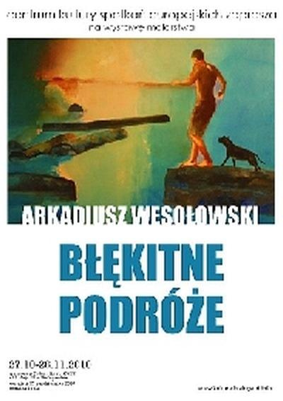 Wystawa malarstwa Arkadiusza Wesołowskiego